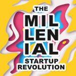 The Millennial Startup Revolution – IKA Sinlui